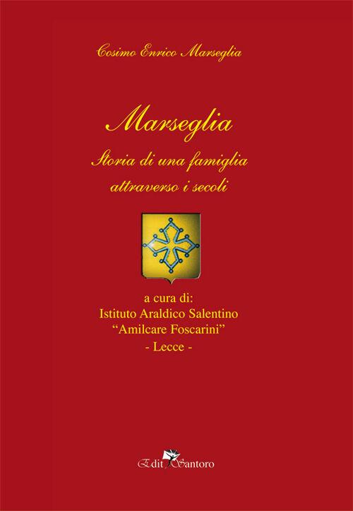Marseglia. Storia di una famiglia attraverso i secoli