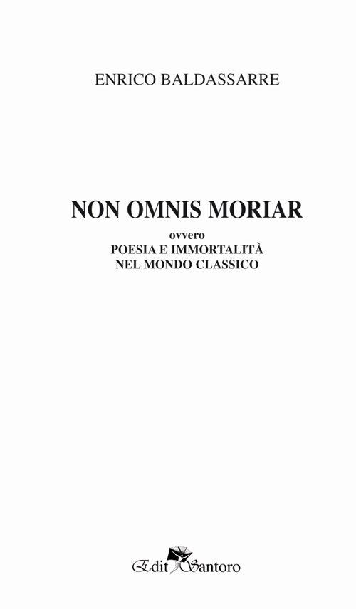 Non omnis moriaa ovvero poesia e immortalità nel mondo classico
