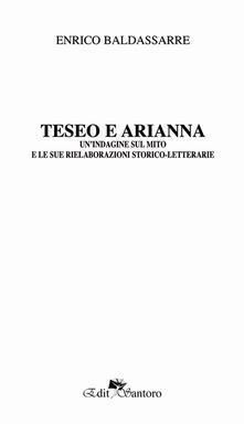 Teseo e Arianna. Un'indagine sul mito e le sue rielaborazioni storico-letterarie - Enrico Baldassarre - copertina
