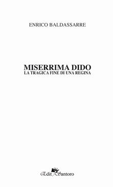 Miserrima Dido. La tragica fine di una regina - Enrico Baldassarre - copertina