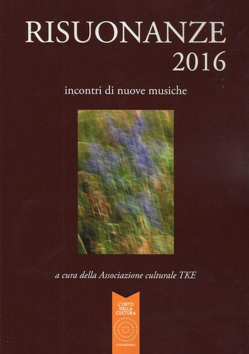 Risuonanze 2016. Incontri di nuove musiche