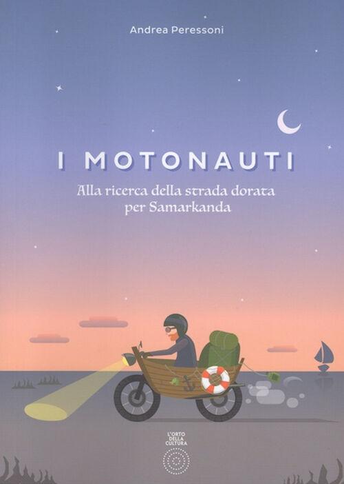 I motonauti. Alla ricerca della strada dorata per Samarkanda