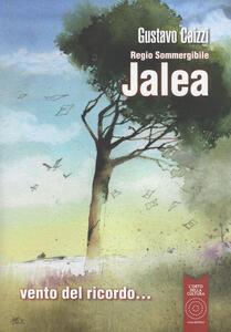 Regio sommergibile Jalea. Vento del ricordo...