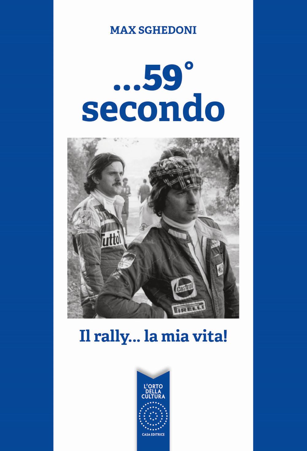 Image of ...59° secondo. Il rally... la mia vita!