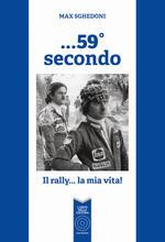 ...59° secondo. Il rally... la mia vita!