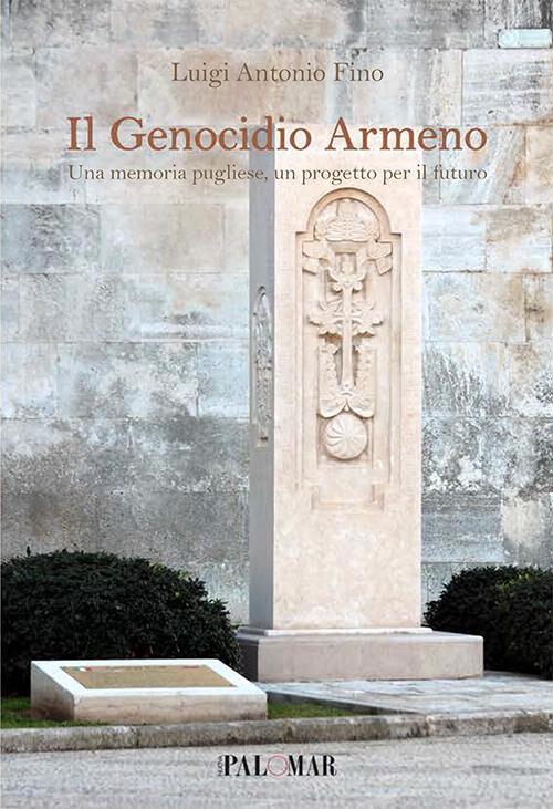 Il genocidio armeno. Una memoria pugliese un progetto per il futuro