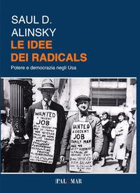 Le Le idee dei radicals. Potere e democrazia negli USA - Alinsky Saul D. - wuz.it