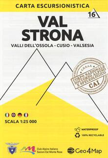 Carta escursionistica valle Strona. Scala 1:25.000. Ediz. italiana, inglese, tedesca e francese. Vol. 16: Valli dell'Ossola-Cusio-Valsesia.