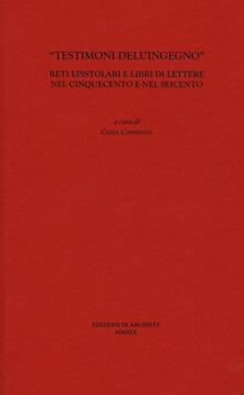 Ipabsantonioabatetrino.it «Testimoni dell'ingegno». Reti epistolari e libri di lettere nel Cinquecento e nel Seicento Image