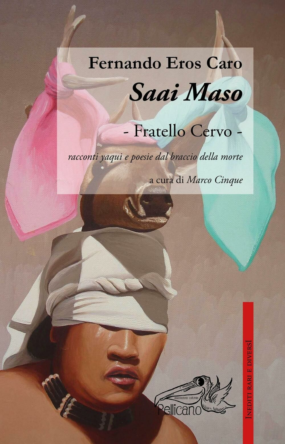 Saai Maso. Racconti Yaqui e poesie dal braccio della morte
