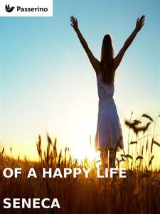 Of a happy life