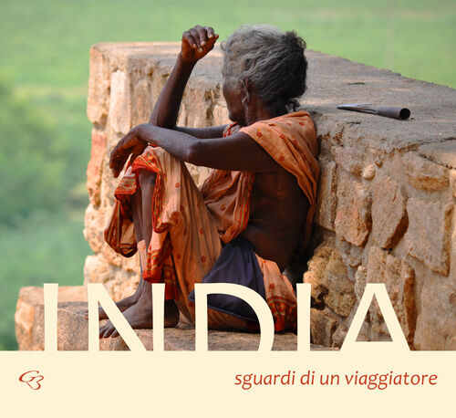 India. Sguardi di un viaggiatore
