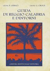 Libro Guida di Reggio Calabria e dintorni (ristampa 1928) Placido Geraci Giorgio Croci
