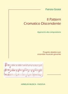 Il Pattern cromatico discendente. Approccio alla composizione. Progetto didattico per ensemble musicale giovanile