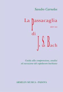 Tegliowinterrun.it La Passacaglia BWV 582 di Johann Sebastian Bach. Guida alla comprensione, analisi ed esecuzione del capolavoro bachiano Image