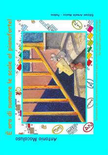 Fondazionesergioperlamusica.it È ora di suonare le scale al pianoforte! Introduzione allo studio pianistico attraverso il gioco, corredato da suggerimenti metodologici. Per bambini a partire dai tre anni. Ediz. a spirale Image