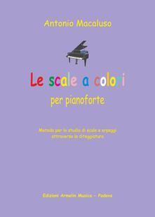 Tegliowinterrun.it Le scale a colori. Metodo per lo studio delle scale al pianoforte per tutte le età Image