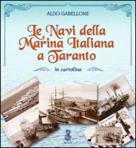 Le navi della marina italiana a Taranto in cartolina