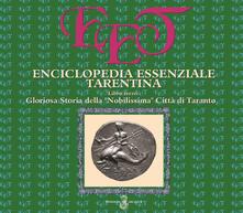 Enciclopedia essenziale tarentina. Vol. 3: Gloriosa Storia della Nobilissima Città di Taranto..pdf