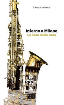 Inferno a Milano. La nota nella nota - Giovanni Nebuloni - copertina