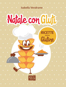 Natale con Gluti. Ricette senza glutine - Isabella Vendrame - copertina
