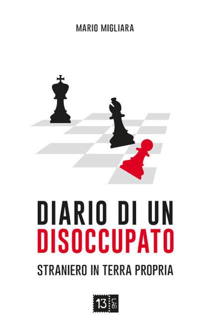 Diario di un disoccupato. Straniero in terra propria - Mario Migliara - copertina