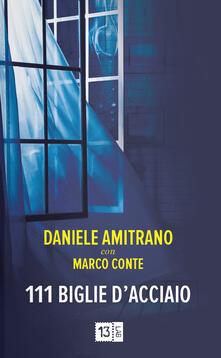 111 biglie d'acciaio - Daniele Amitrano,Marco Conte - copertina