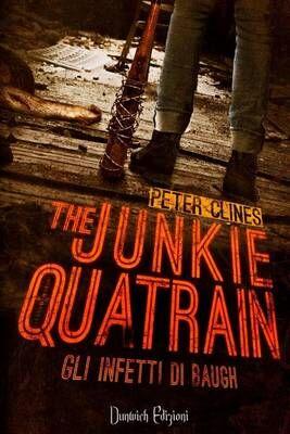 The junkie quatrain. Gli infetti di Baugh