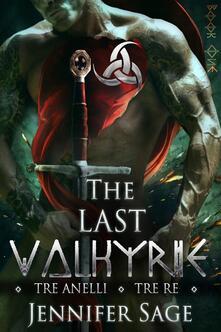 Tre anelli. Tre re. The last Valkyrie - Jennifer Sage - ebook