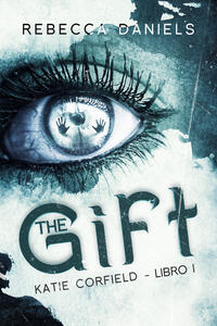 The gift. Katie Corfield. Vol. 1