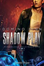 Libro Il fuorilegge della magia nera. Shadow Play. Vol. 2 Domino Finn