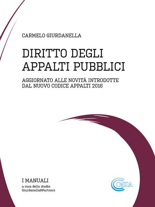 Diritto degli appalti pubblici. Aggiornato alle novità del nuovo codice appalti 2016