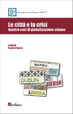 Le città e la crisi. Quattro casi di globalizzazione urbana