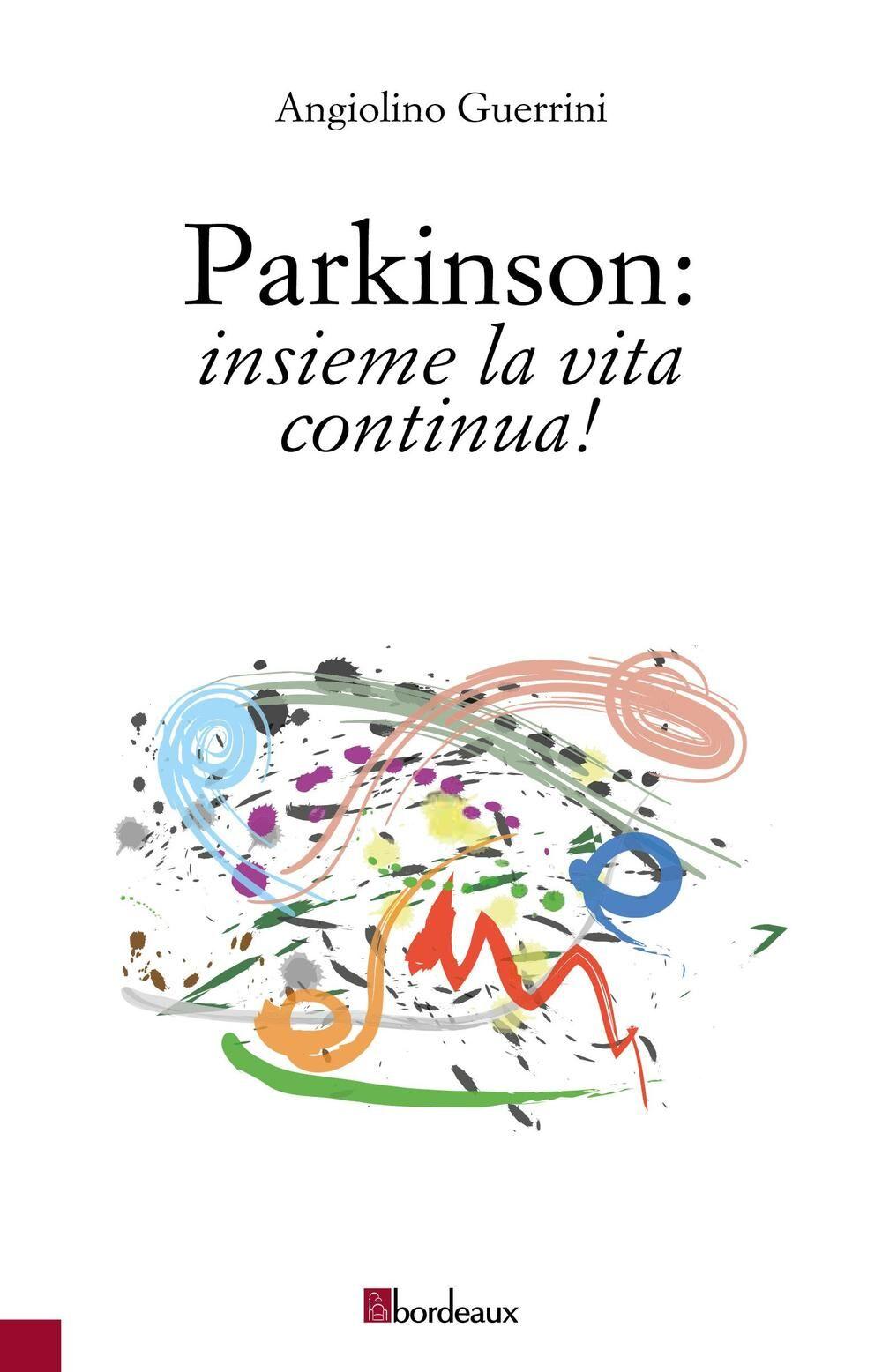 Parkinson. Insieme la vita continua