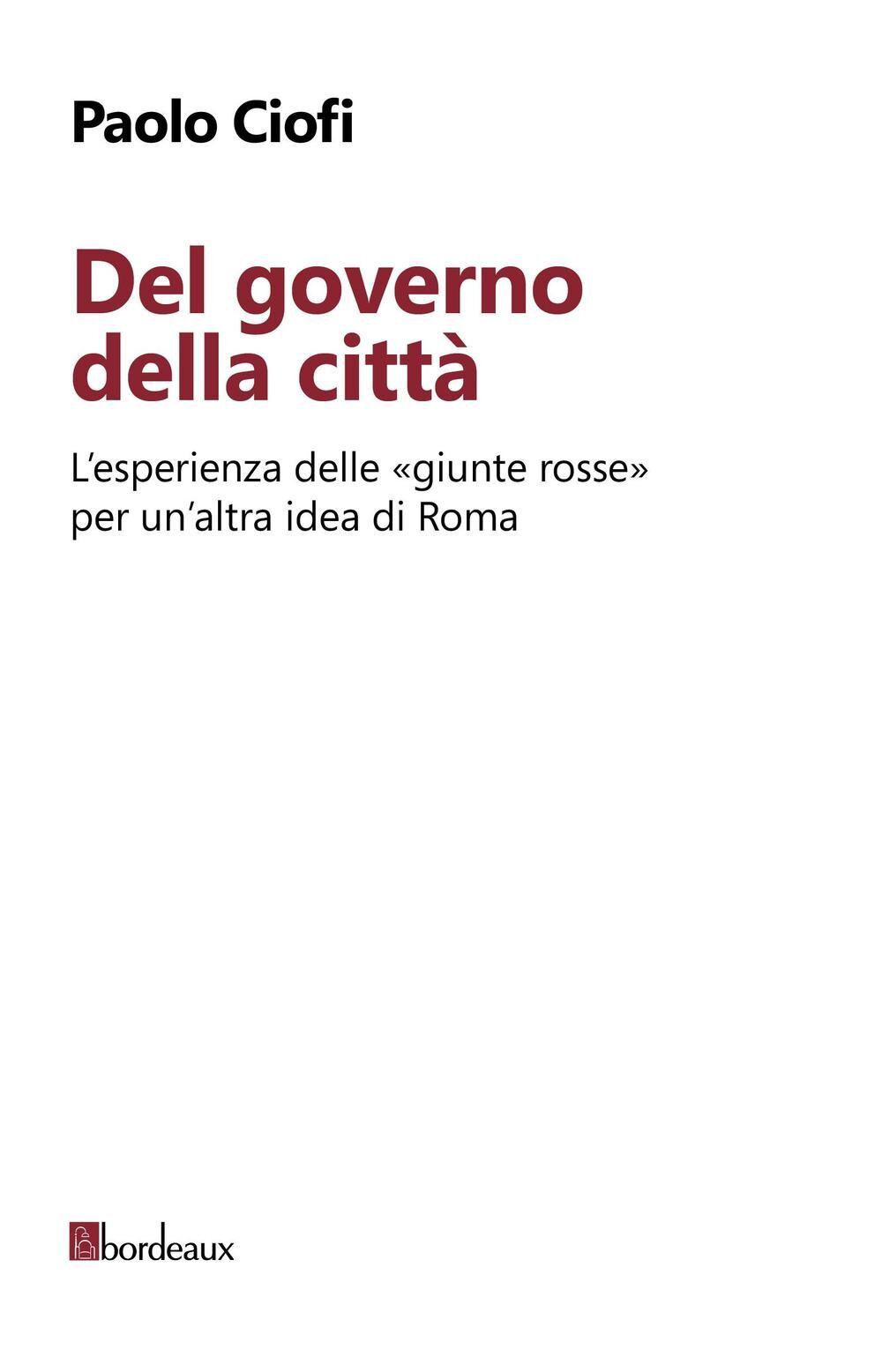 Del governo della città. L'esperienza delle «giunte rosse» per un'altra idea di Roma
