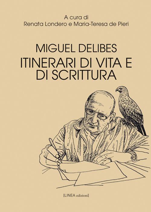 Miguel Delibes. Itinerari di vita e di scrittura