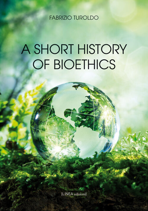 A short history of bioethics