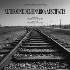 Libro Al termine del binario: Auschwitz. Ediz. illustrata Aldo Navoni Federica Pozzi