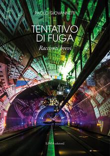 Tentativo di fuga - Paolo Giovannetti - copertina
