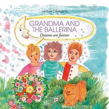 Luciocorsi.it Grandma and the ballerina. Dreams are forever. Ediz. illustrata Image