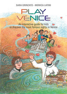 Equilibrifestival.it Play Venice. An interactive guide for kids to discover the most famous sights in Venice. Ediz. illustrata Image