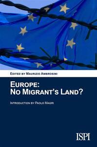 Europe: No Migrant's Land?