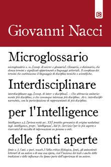 Microglossario interdisciplinare per l'intelligence delle fonti aperte - Giovanni Nacci - copertina