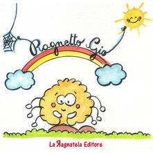 Amatigota.it Il ragnetto Giò. Ediz. illustrata Image