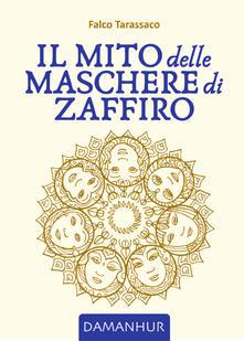 Il mito delle maschere di zaffiro - Falco Tarassaco - copertina