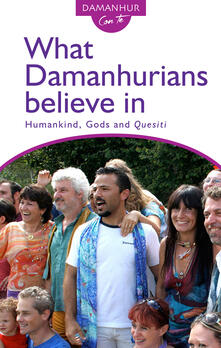 What Damanhurians believe in. Humankind, gods and the quesiti - Stambecco Pesco - copertina