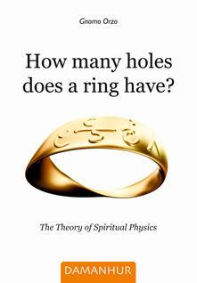 How many holes does a ring have? The theory of spiritual physics - Gnomo Orzo - copertina