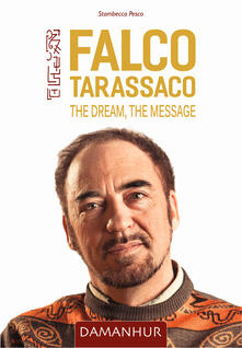 Falco Tarassaco. The dream, the message - Stambecco Pesco - copertina