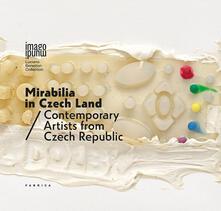 Ipabsantonioabatetrino.it Mirabilia in Czech land. Contemporary artists from Czech Republic. Ediz. italiana e inglese Image