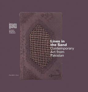 Lines in the sand. Contemporary artists from Pakistan. Ediz. italiana e inglese